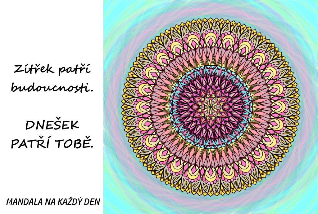 Mandala Dnešek patří Tobě