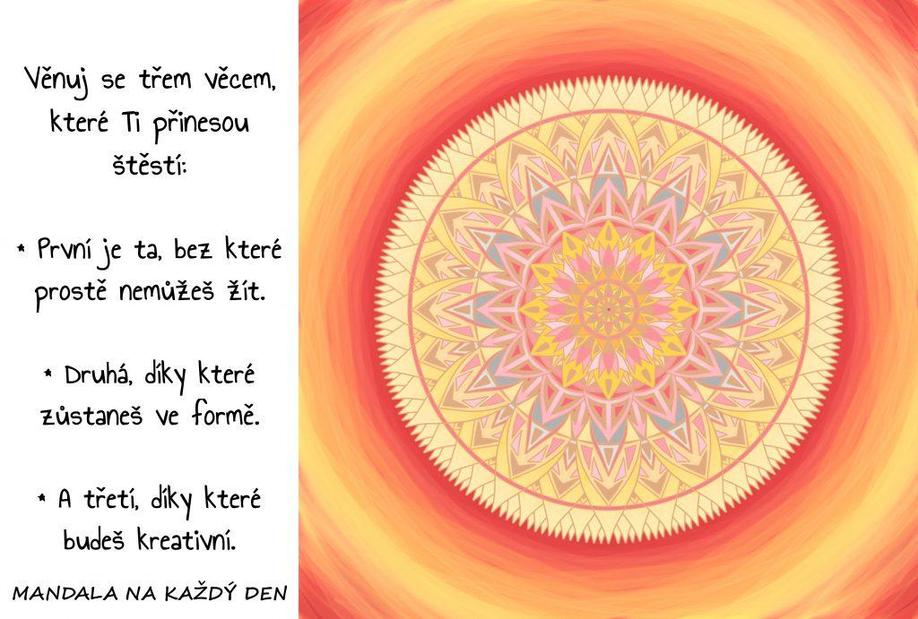 Mandala Tři věci které Ti přinesou štěstí