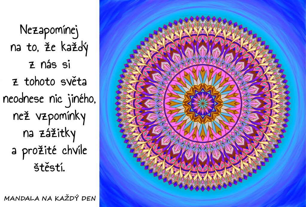 Mandala Nezapomínej na zážitky a chvilky štěstí