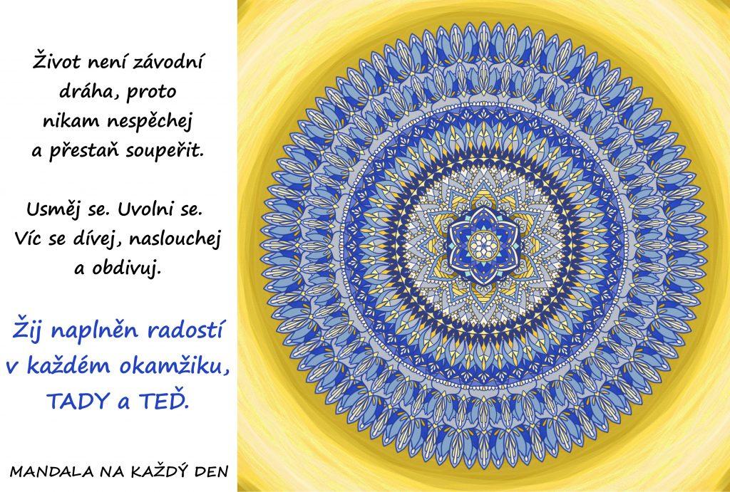 Mandala Nemusíš závodit ani soupeřit