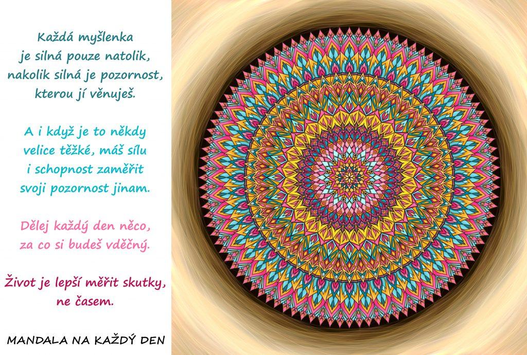 Mandala Zaměř svoji pozornost jinam a měř život skutky