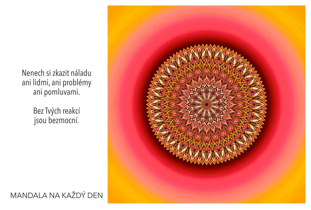 Mandala Nedej si zkazit náladu