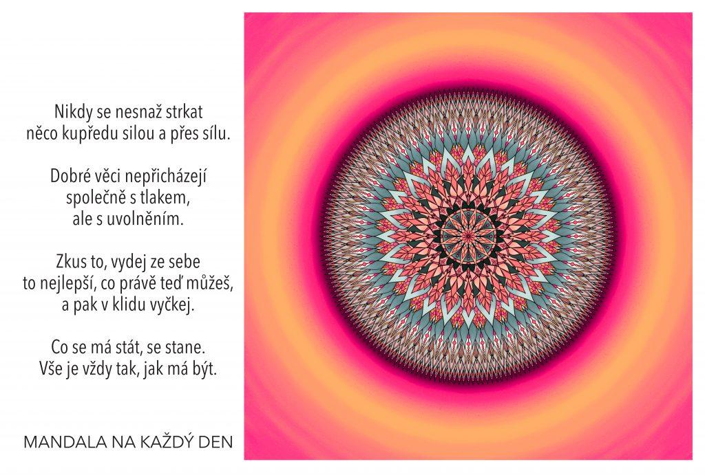 Mandala Nech to dobré přijít přirozeně