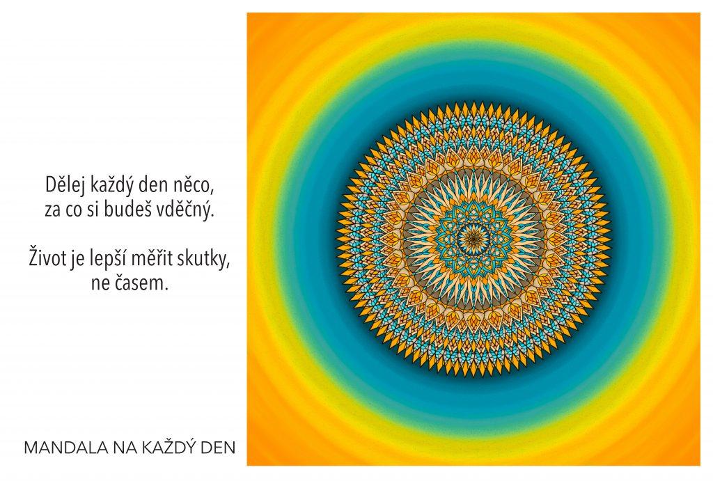 Mandala Neměř svůj život časem, ale skutky