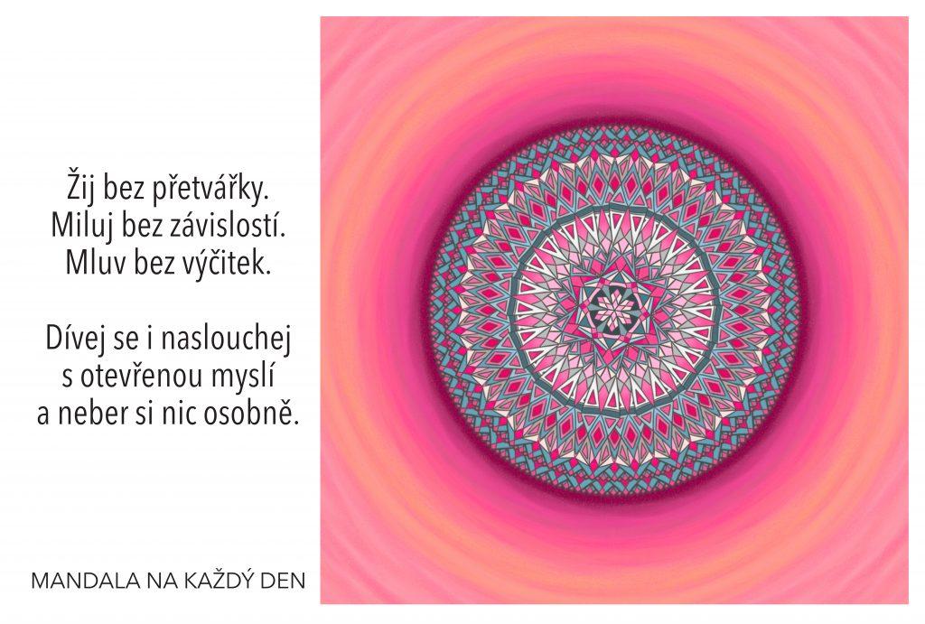 Mandala Žij bez přetvářky, závislostí a výčitek