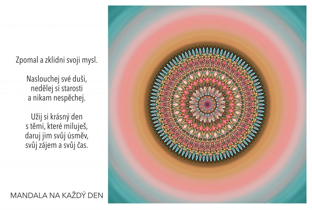 Mandala Teď je ten správný čas zpomalit a zklidnit svoji mysl